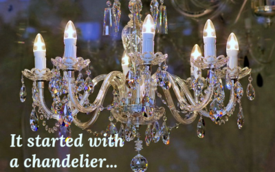 It Started with a Chandelier…